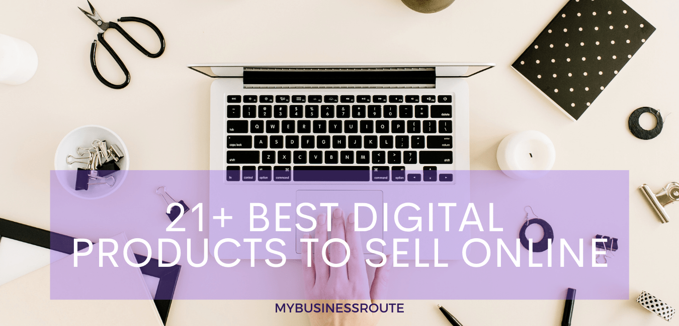 21+ Best Digital Products Guaranteed to Sell Online in 2021